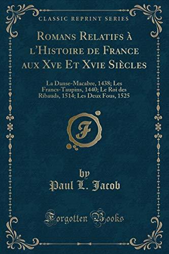 Romans Relatifs A L`Histoire de France Aux