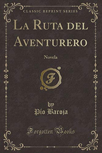 9781334596803: La Ruta del Aventurero: Novela (Classic Reprint)