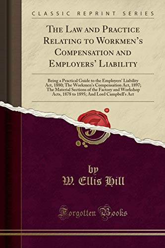 The Law and Practice Relating to Workmen: W Ellis Hill