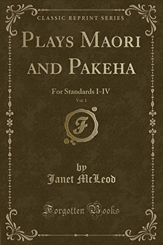 Plays Maori and Pakeha, Vol. 1: For: Janet McLeod