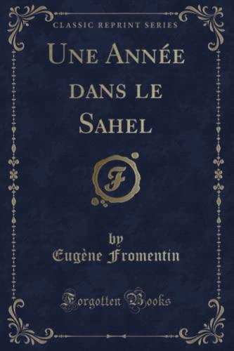 9781334612367: Une Année Dans Le Sahel (Classic Reprint)