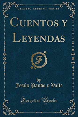 Cuentos y Leyendas (Classic Reprint) (Spanish Edition)