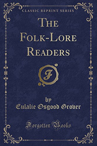 The Folk-Lore Readers (Classic Reprint) (Paperback): Eulalie Osgood Grover