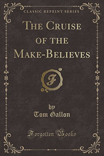 9781334678950: The Cruise of the Make-Believes (Classic Reprint)