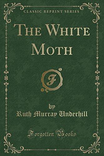 9781334764783: The White Moth (Classic Reprint)