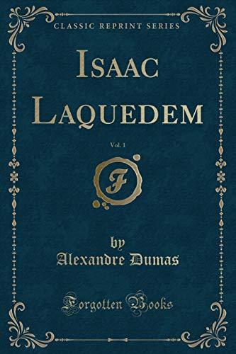 Isaac Laquedem, Vol. 1 (Classic Reprint) (Paperback): Alexandre Dumas