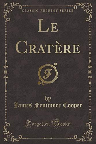 Le Cratere (Classic Reprint) (Paperback): James Fenimore Cooper