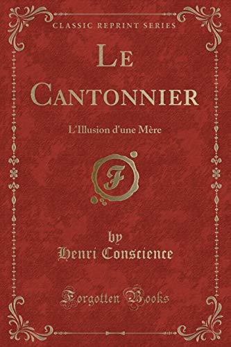 Le Cantonnier: L Illusion D Une Mere: Henri Conscience