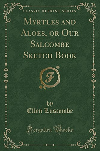 Myrtles and Aloes, or Our Salcombe Sketch