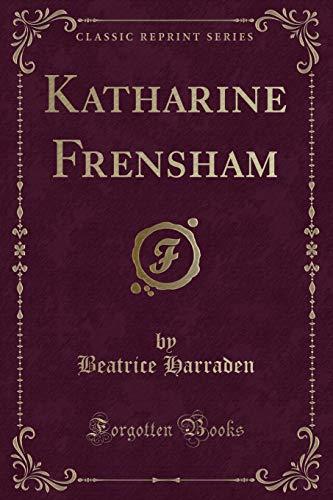 Katharine Frensham (Classic Reprint) (Paperback): Beatrice Harraden