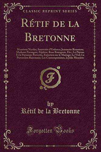 Retif de la Bretonne: Monsieur Nicolas, Souvenirs: Retif De La