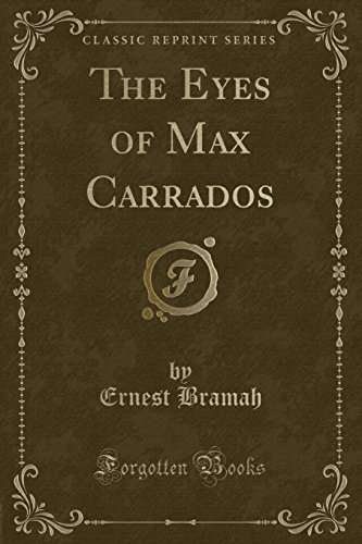 9781334916748: The Eyes of Max Carrados (Classic Reprint)