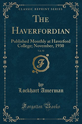 The Haverfordian, Vol. 50: Published Monthly at: Lockhart Amerman