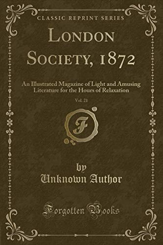 London Society, 1872, Vol. 21: An Illustrated