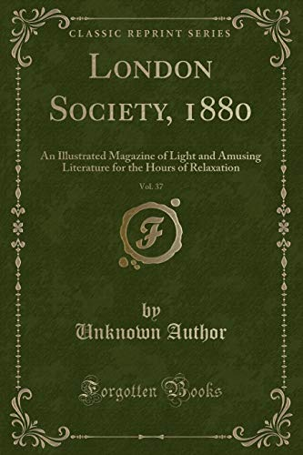 London Society, 1880, Vol. 37: An Illustrated