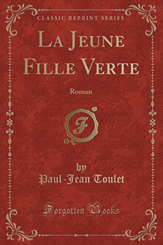 9781334954160: La Jeune Fille Verte: Roman (Classic Reprint)