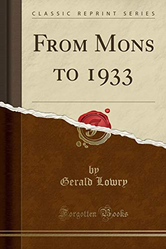 From Mons to 1933 (Classic Reprint) (Paperback): Gerald Lowry
