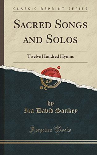 9781334996993: Sacred Songs and Solos: Twelve Hundred Hymns (Classic Reprint)