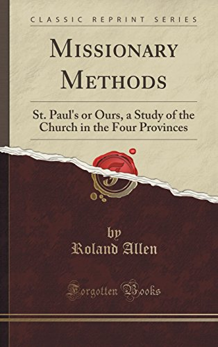 9781334997136: Missionary Methods: St. Paul's or Ours, a Study of the Church in the Four Provinces (Classic Reprint)