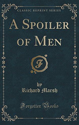 9781334997266: A Spoiler of Men (Classic Reprint)