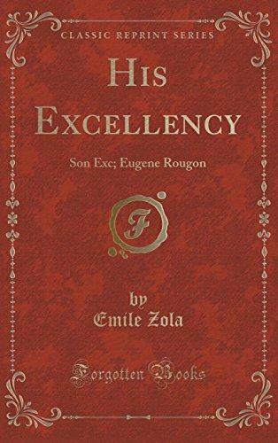 9781334997365: His Excellency: Son Exc; Eugene Rougon (Classic Reprint)