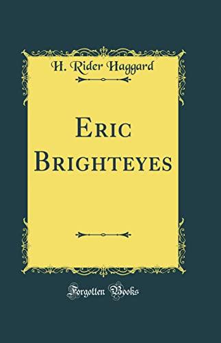 9781334998492: Eric Brighteyes (Classic Reprint)
