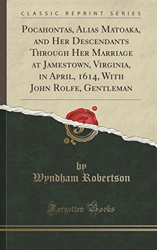 9781334998683: Pocahontas, Alias Matoaka, and Her Descendants Through Her Marriage at Jamestown, Virginia, in April, 1614, With John Rolfe, Gentleman (Classic Reprint)