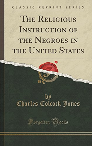 9781334998881: The Religious Instruction of the Negroes in the United States (Classic Reprint)