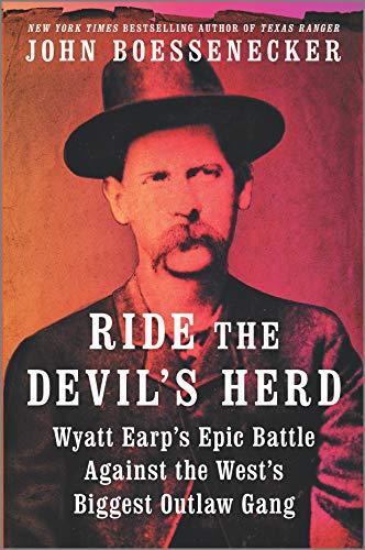 9781335015853: Ride the Devil's Herd: Wyatt Earp's Epic Battle Against the West's Biggest Outlaw Gang