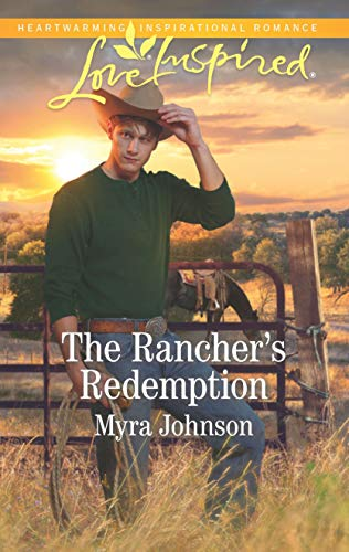 The Rancher's Redemption (Love Inspired): Johnson, Myra