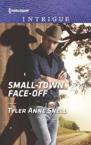 Small-Town Face-Off (The Protectors of Riker County): Tyler Anne Snell