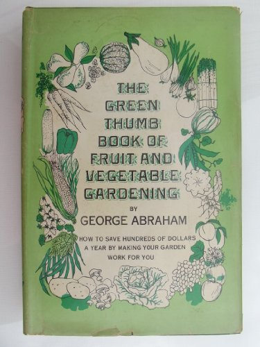 9781336518940: The Green Thumb Book of Fruit and Vegetable Gardening: How to Save Hundreds of Dollars a Year by Making Your Garden Work for You