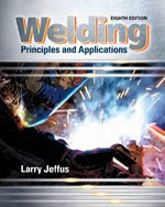 Bundle: Welding: Principles and Applications, 8th +: Jeffus, Larry