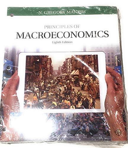 Principles of Macroeconomics, Loose-Leaf Version: N. Gregory Mankiw