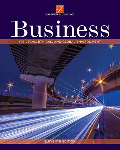 Business: Its Legal, Ethical, and Global Environment: Marianne M. Jennings