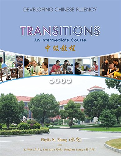 Transitions: Developing Chinese Fluency: Intermediate Chinese: Zhang, Phyllis