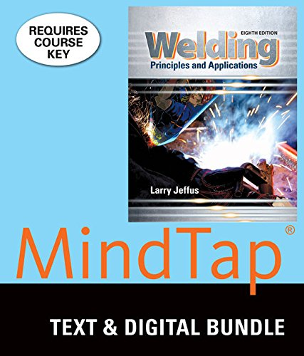 Bundle: Welding: Principles and Applications, 8th +: Larry Jeffus