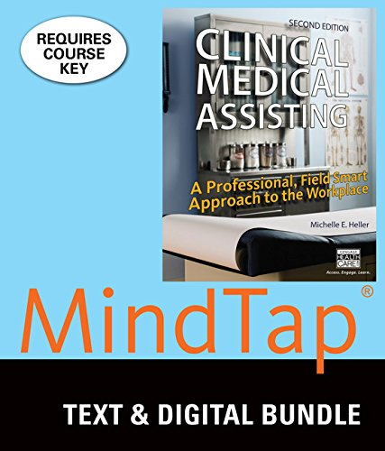Bundle: Clinical Medical Assisting: A Professional, Field Smart Approach to the Workplace, 2nd + ...