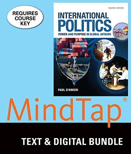 Bundle: International Politics: Power and Purpose in Global Affairs, 4th + MindTap Political ...