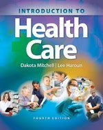 Bundle: Introduction to Health Care, 4th + Workbook + LMS Integrated for MindTap Basic Health ...