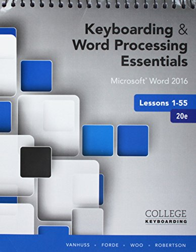Bundle: Keyboarding and Word Processing Essentials Lessons 1-55: Microsoft Word 2016, Spiral bound ...
