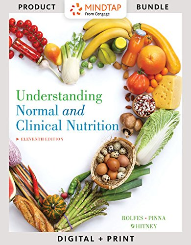 Bundle: Understanding Normal and Clinical Nutrition, 11th + MindTap Nutrition, 1 term (6 months) ...