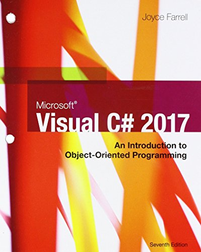 Microsoft Visual C#: An Introduction to Object-Oriented: Joyce Farrell
