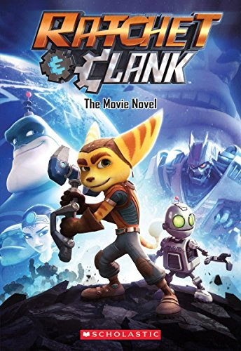 9781338030419: Ratchet and Clank: The Movie Novel