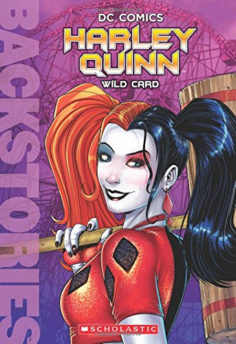 9781338030716: Harley Quinn: Wild Card (Backstories)