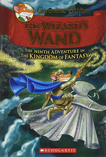 9781338032918: The Wizard's Wand (Geronimo Stilton and the Kingdom of Fantasy 09)