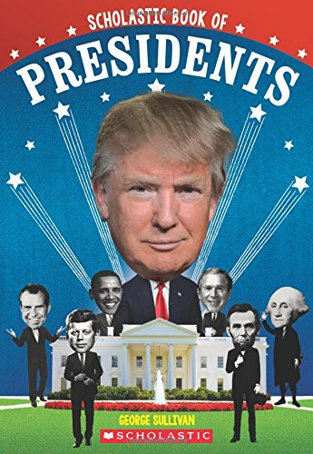 9781338038071: Scholastic Book of Presidents: A Book of U.S. Presidents