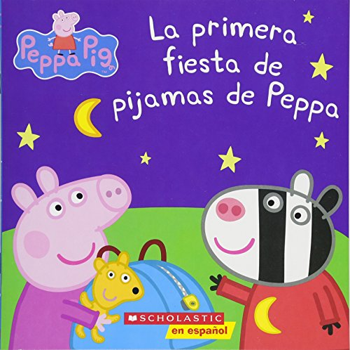 9781338044058: La Primera Fiesta de Pijamas de Peppa (Peppa Pig) = Peppa's First Sleepover