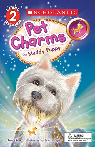 The Muddy Puppy (Scholastic Reader, Level 2: Pet Charms #1)