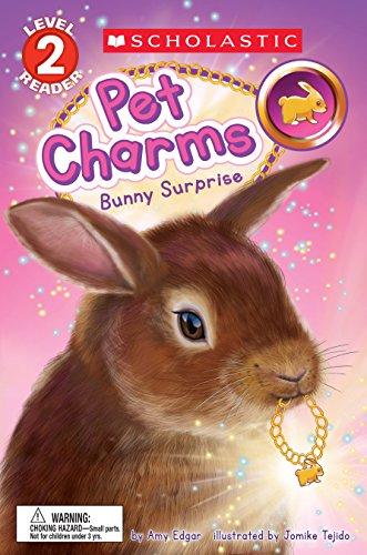 9781338045901: Bunny Surprise (Scholastic Reader, Level 2: Pet Charms #2)